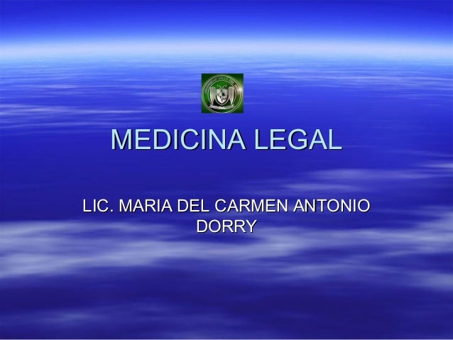 MEDICINA LEGALLIC. MARIA DEL CARMEN ANTONIO             DORRY