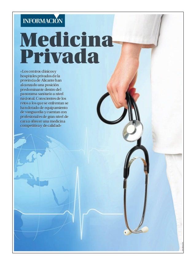 INFORMACIÓN  «Los centros clínicos y hospitales privados de la provincia de Alicante han alcanzado una posición predominan...