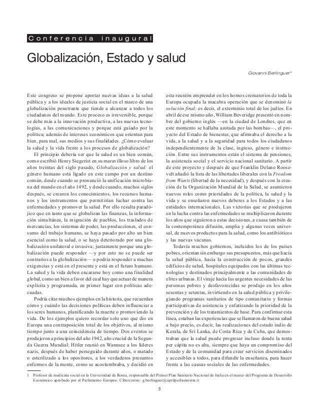Globalización, Estado y salud Giovanni Berlinguer* Este congreso se propone aportar nuevas ideas a la salud pública y a lo...