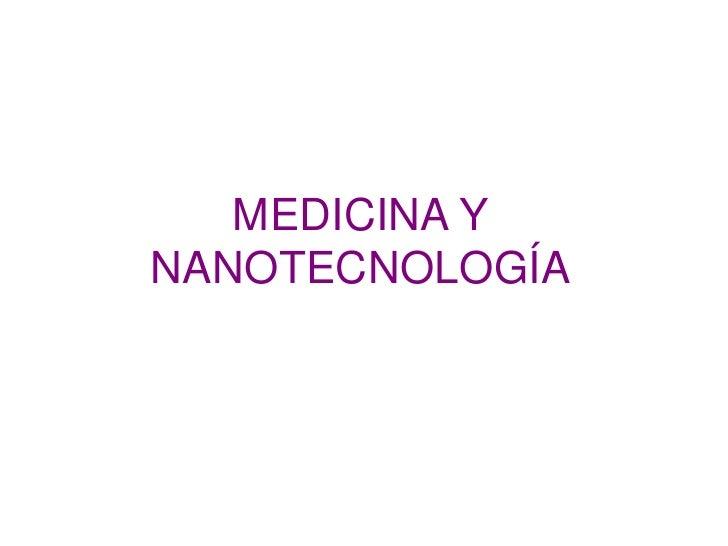 MEDICINA Y NANOTECNOLOGÍA<br />