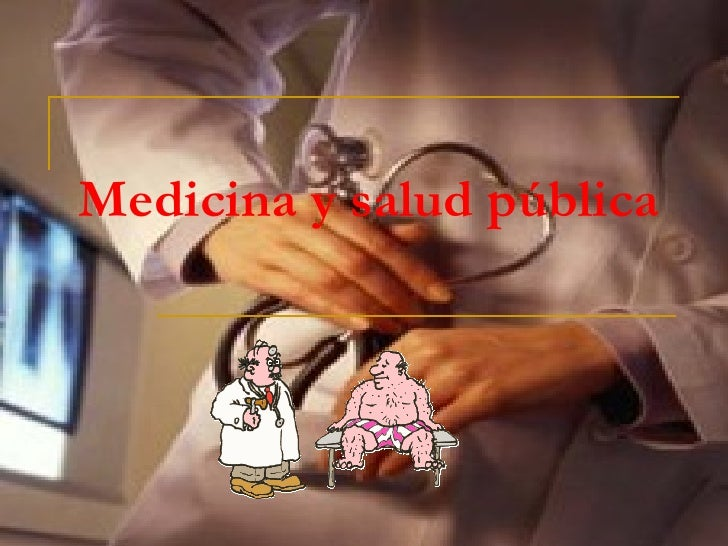 Medicina y salud pública