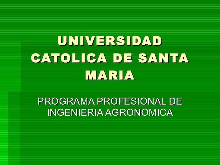 UNIVERSIDAD CATOLICA DE SANTA MARIA PROGRAMA PROFESIONAL DE INGENIERIA AGRONOMICA