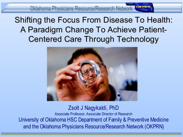 Shifting the Focus From Disease To Health:Shifting the Focus From Disease To Health: A Paradigm Change To Achieve Patient-...