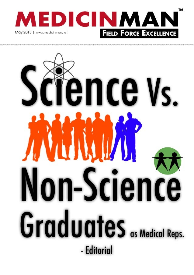 MEDICINMANField Force ExcellenceTMMay 2013 | www.medicinman.netGraduatesas Medical Reps.- EditorialScienceVs.Non-Science