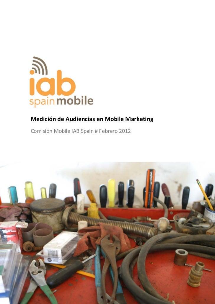 Medición de Audiencias en Mobile MarketingComisión Mobile IAB Spain # Febrero 2012