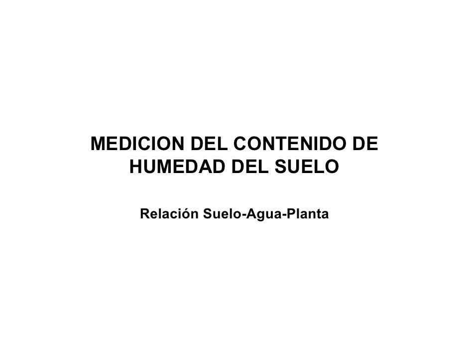 MEDICION DEL CONTENIDO DE    HUMEDAD DEL SUELO      Relación Suelo-Agua-Planta