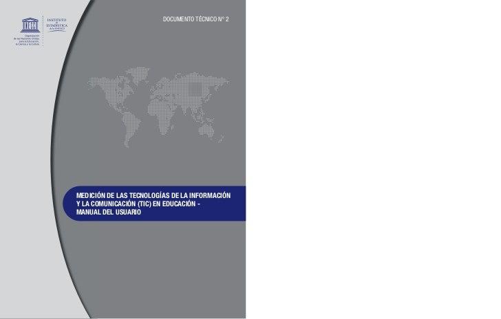 DOCUmENTO TéCNICO Nº 2MEDICIÓN DE LAS TECNOLOGÍAS DE LA INFORMACIÓNY LA COMUNICACIÓN (TIC) EN EDUCACIÓN -MANUAL DEL USUARIO