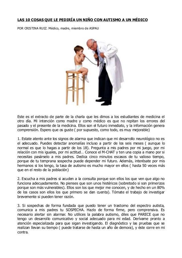 LAS 10 COSAS QUE LE PEDIRÍA UN NIÑO CON AUTISMO A UN MÉDICOPOR CRISTINA RUIZ. Médico, madre, miembro de ASPAUEste es el ex...