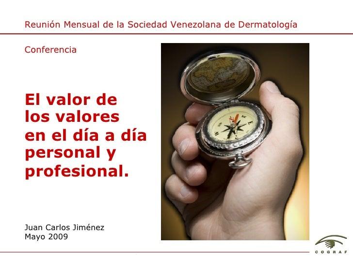 Reunión Mensual de la Sociedad Venezolana de Dermatología  Conferencia     El valor de los valores en el día a día persona...