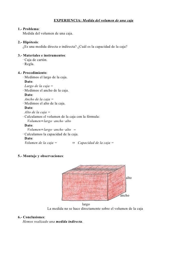 EXPERIENCIA: Medida del volumen de una caja1.- Problema:    Medida del volumen de una caja.2.- Hipótesis:    ¿Es una medid...