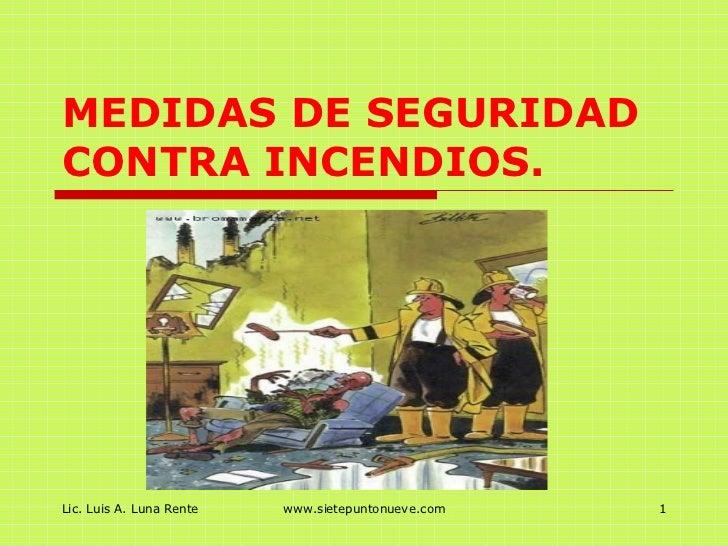 MEDIDAS DE SEGURIDAD CONTRA INCENDIOS.