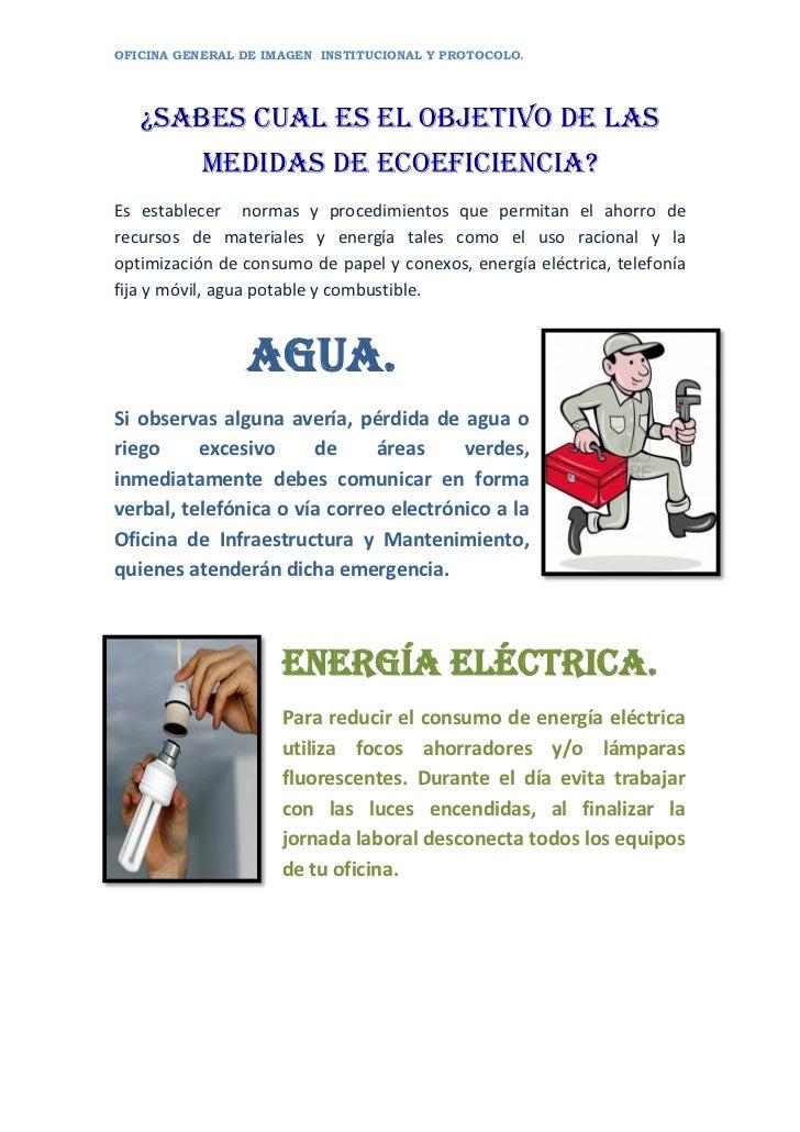 OFICINA GENERAL DE IMAGEN INSTITUCIONAL Y PROTOCOLO.   ¿SABES CUAL ES EL OBJETIVO DE LAS           MEDIDAS DE ECOEFICIENCI...