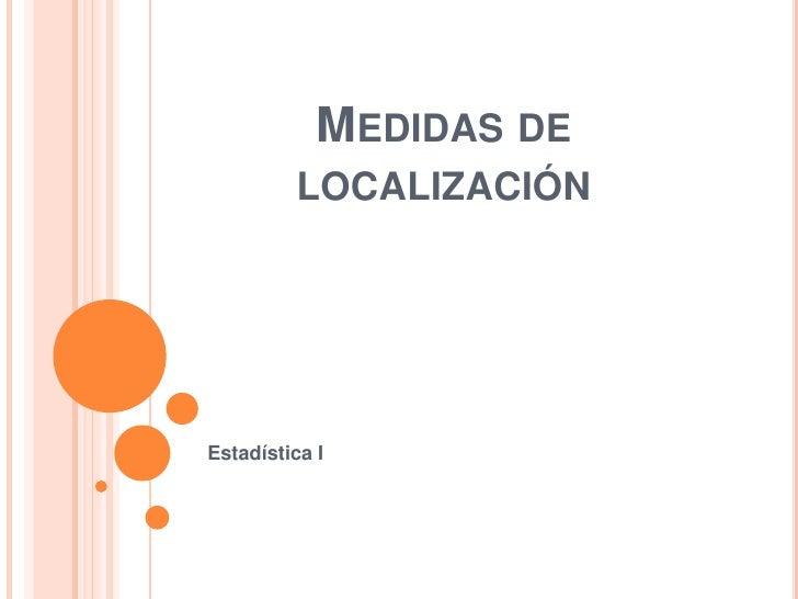 Medidas de localización<br />Estadística I<br />