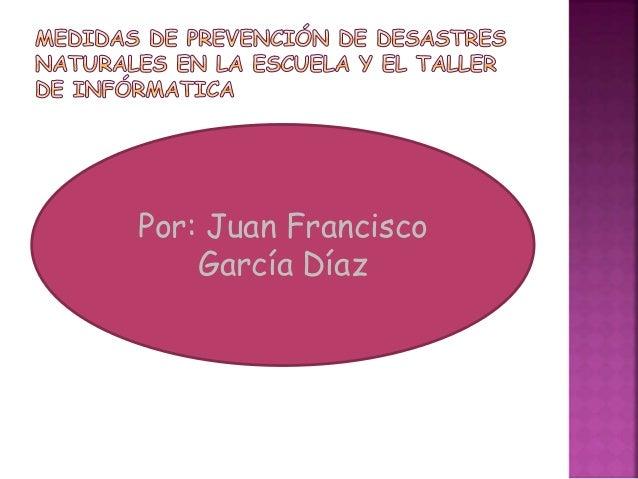 Por: Juan Francisco García Díaz