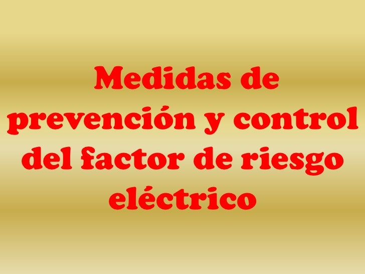Medidas de prevención y control del factor de riesgo eléctrico<br />