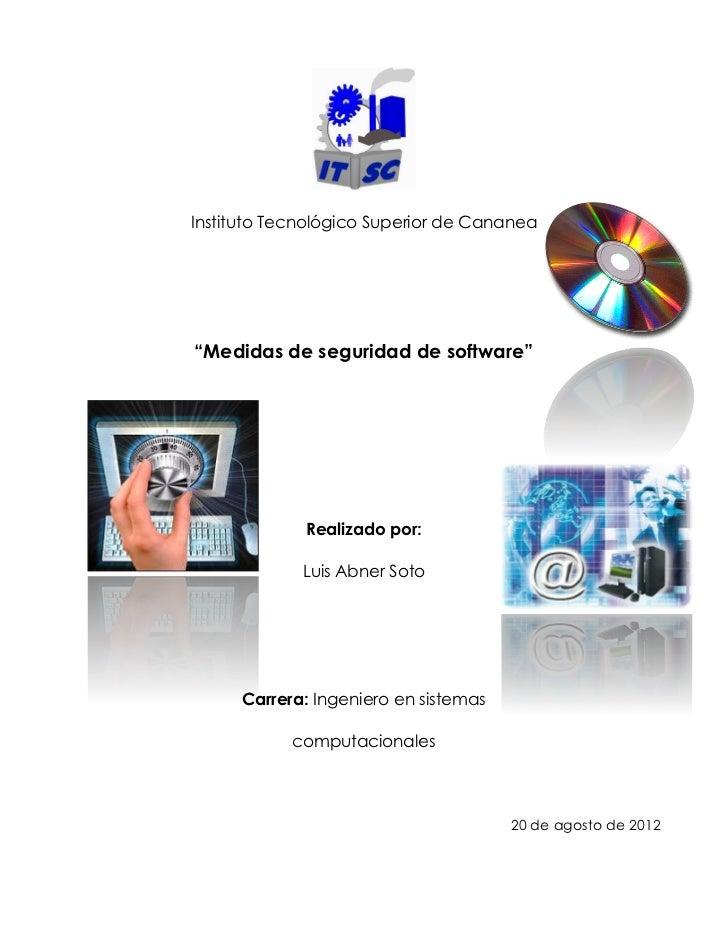 """Instituto Tecnológico Superior de Cananea""""Medidas de seguridad de software""""             Realizado por:             Luis Ab..."""