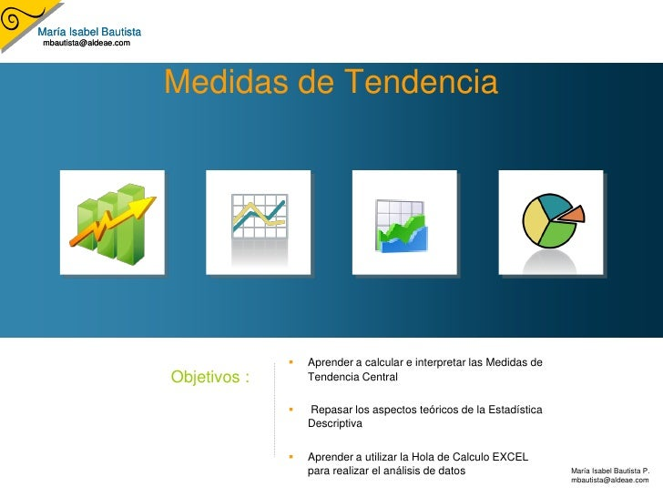 María Isabel Bautista  mbautista@aldeae.com                             Medidas de Tendencia                              ...