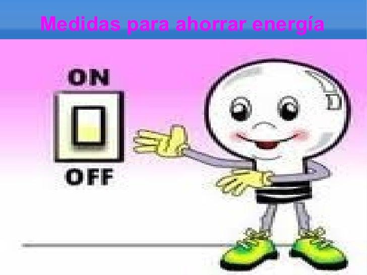 Medidas para ahorrar energía.thalia 5 º b
