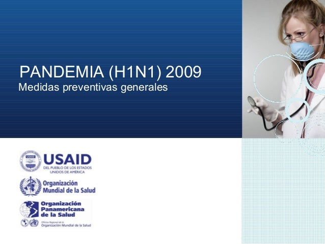 PANDEMIA (H1N1) 2009 Medidas preventivas generales