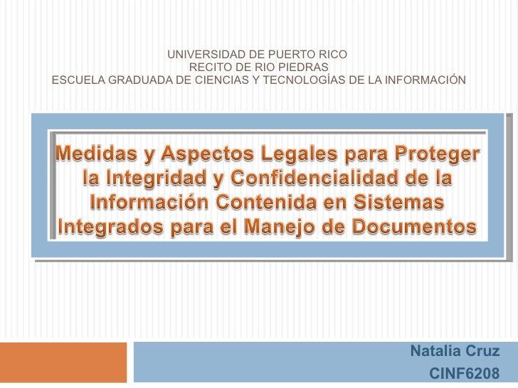 UNIVERSIDAD DE PUERTO RICO  RECITO DE RIO PIEDRAS ESCUELA GRADUADA DE CIENCIAS Y TECNOLOGÍAS DE LA INFORMACIÓN Natalia Cru...