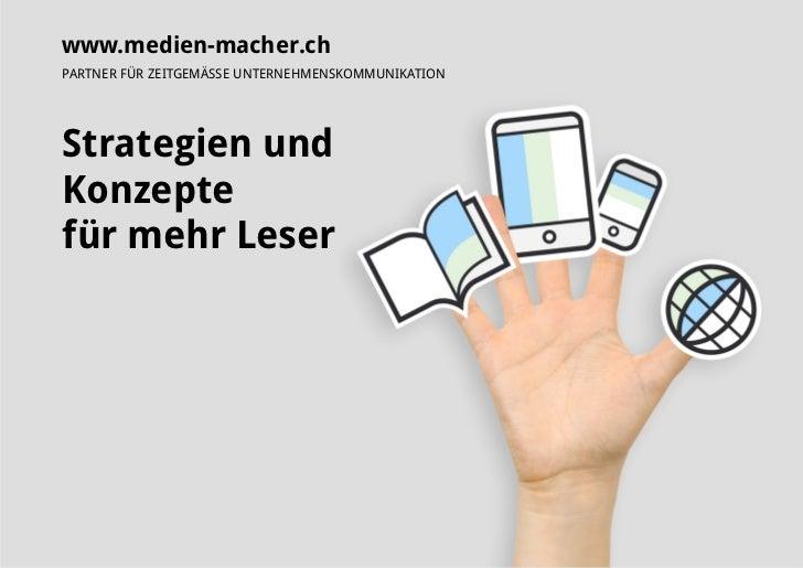 www.medien-macher.chPARTNER FÜR ZEITGEMÄSSE UNTERNEHMENSKOMMUNIKATIONStrategien undKonzeptefür mehr Leser