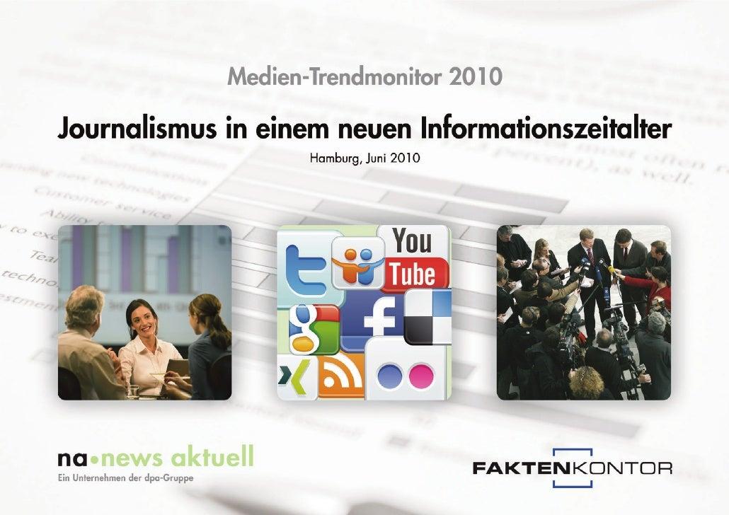 Medien-Trendmonitor  Inhalt:   •    Untersuchungsansatz •    Themenschwerpunkte •    Ergebnisse                           ...