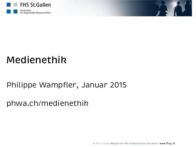Medienethik Philippe Wampfler, Januar 2015 phwa.ch/medienethik