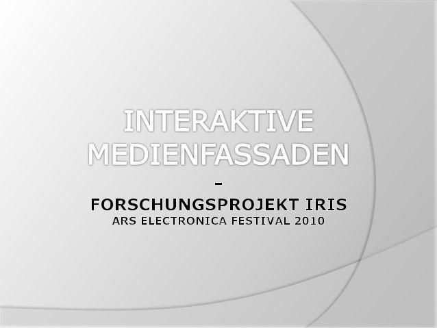 Definition: Medienfassade  Fassaden um Informationen zu visualisieren  Verwendungszwecke:  Unternehmen als Marketing-St...