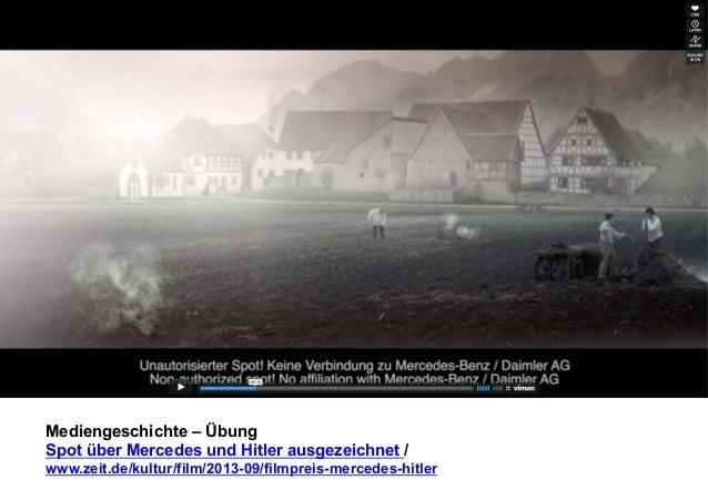 Mediengeschichte – Übung  Spot über Mercedes und Hitler ausgezeichnet /  www.zeit.de/kultur/film/2013-09/filmpreis-mercede...