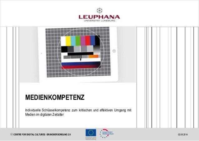 MEDIENKOMPETENZ Individuelle Schlüsselkompetenz zum kritischen und effektiven Umgang mit Medien im digitalen Zeitalter 02....