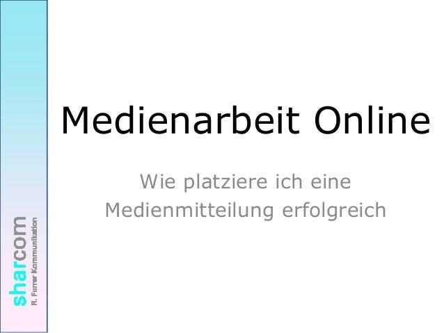 Medienarbeit Online     Wie platziere ich eine  Medienmitteilung erfolgreich