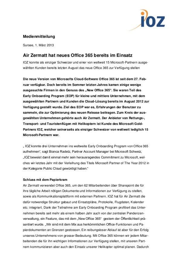 wieMedienmitteilungSursee, 1. März 2013Air Zermatt hat neues Office 365 bereits im EinsatzIOZ konnte als einziger Schweize...