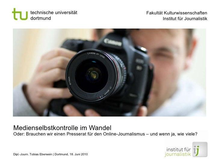 Medienselbstkontrolle im Wandel Oder: Brauchen wir einen Presserat für den Online-Journalismus – und wenn ja, wie viele? D...