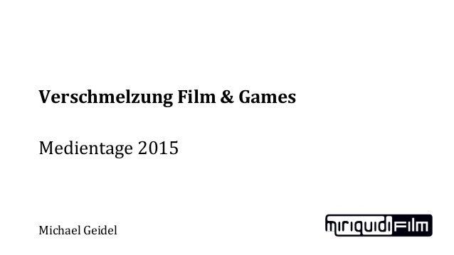 Verschmelzung Film & Games Medientage 2015 Michael Geidel