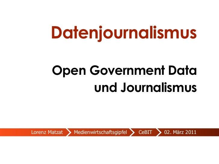 Datenjournalismus       Open Government Data            und JournalismusLorenz Matzat   Medienwirtschafsgipfel   CeBIT   0...