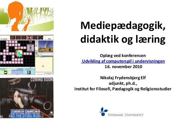 Mediepædagogik, didaktik og læring af elf