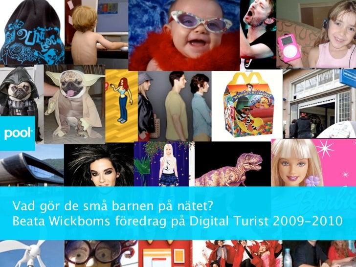Vad gör de minsta barnen på webben? Från Medierådets föreläsningsserie Digital Turist 2009/2010