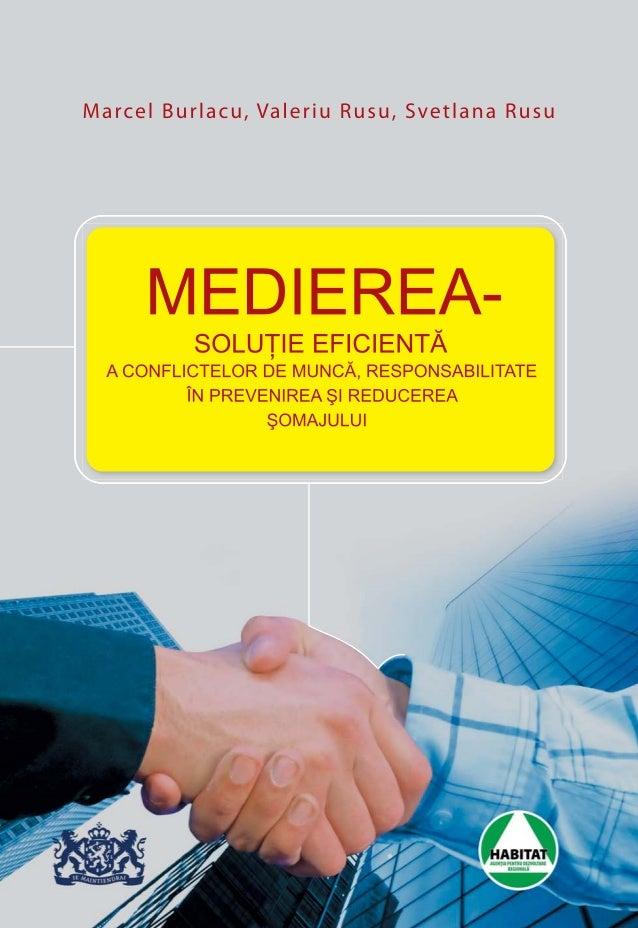 Medierea - soluţie eficientă a conflitelor de munca, responsabilitate în prevenirea şi reducerea şomajului