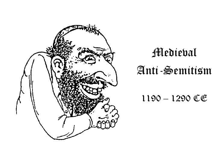 Medieval Anti-Semitism  1190 – 1290 CE