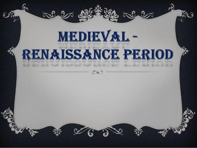 Medieval-Renaissance period