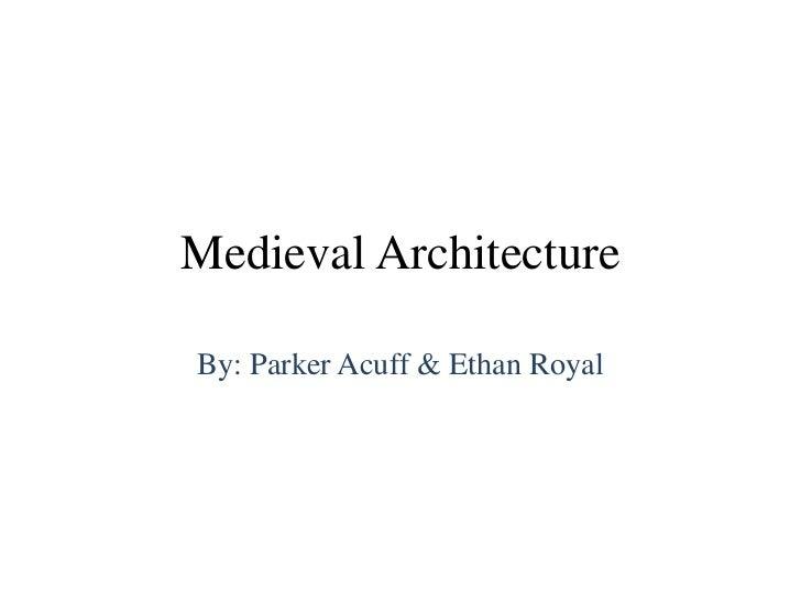Medieval architecturparkerandethan