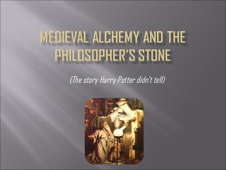Medieval Alchemy and the Philosopher's Stone: The Story Harry Potter Didn't Tell....