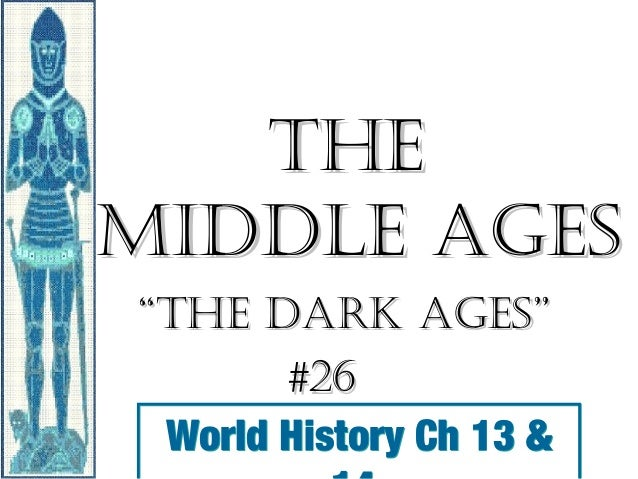 the dark ages and the feudalism March, 1935 the changing feudalism of the middle ages 1 on a  general view of english history, the middle ages tend to become foreshortened.