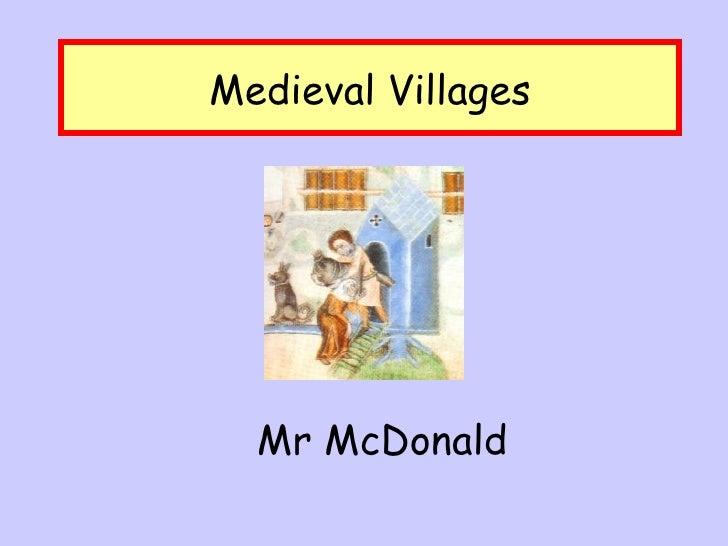Medieval Villages Mr McDonald