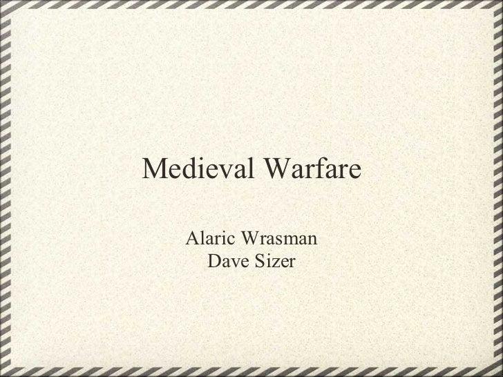 Medieval Warfare   Alaric Wrasman     Dave Sizer