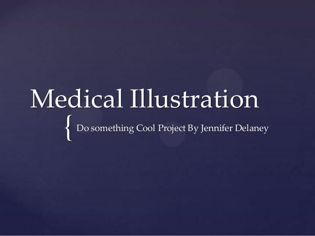 { Medical Illustration Do something Cool Project By Jennifer Delaney