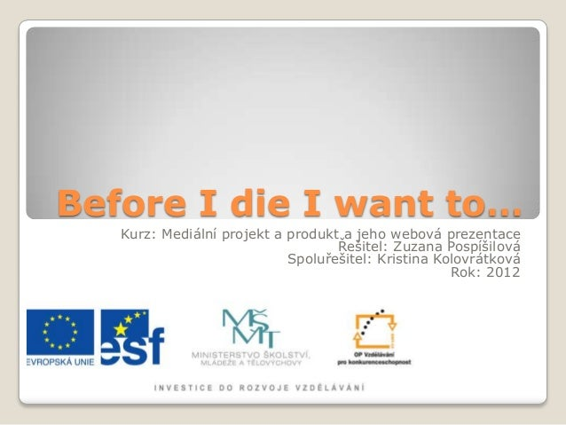 Before I die I want to…   Kurz: Mediální projekt a produkt a jeho webová prezentace                                   Řeši...