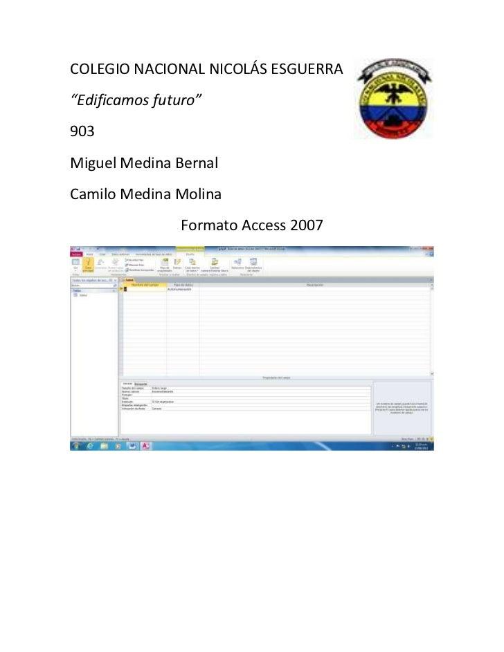 """COLEGIO NACIONAL NICOLÁS ESGUERRA""""Edificamos futuro""""903Miguel Medina BernalCamilo Medina Molina               Formato Acce..."""