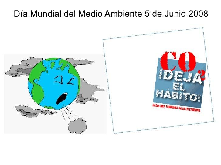 Día Mundial del Medio Ambiente 5 de Junio 2008
