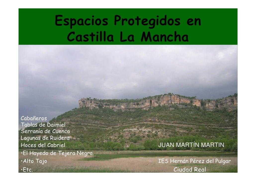 Espacios Protegidos en               Castilla La Mancha     Cabañeros Tablas de Daimiel Serranía de Cuenca Lagunas de Ruid...